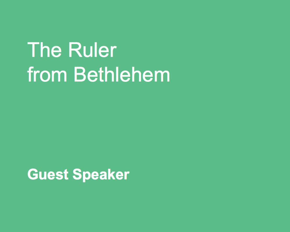 The Ruler From Bethlehem