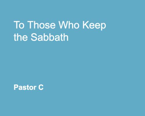 To Those who Keep The Sabbath