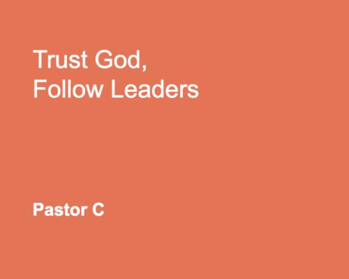 Trust God, Follow Leaders