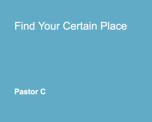 Find Your Certain Place