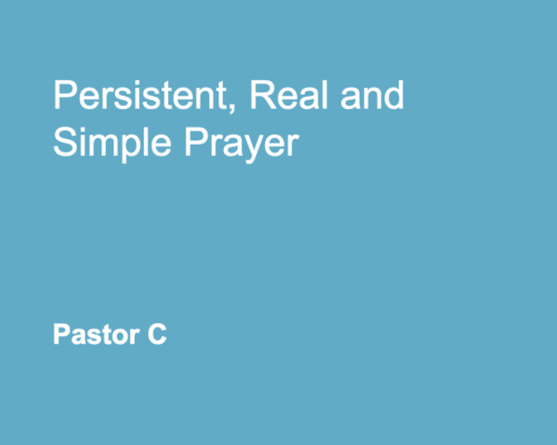 Persistent Real and Simple Prayer