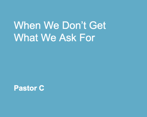 When We Do Not Get What We Ask For