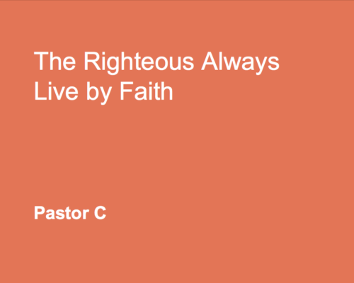 The Righteous Always Live By Faith