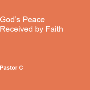 God's Peace Received by Faith