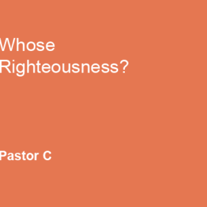 Whose Righteousness