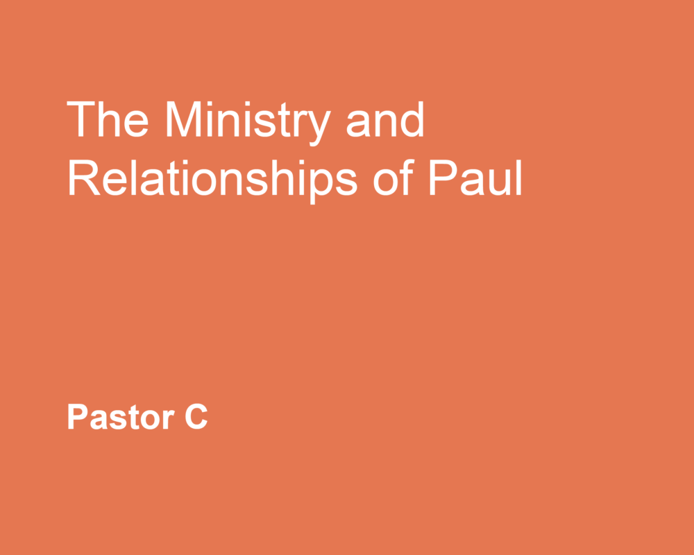 The Ministry and Relationships of Paul