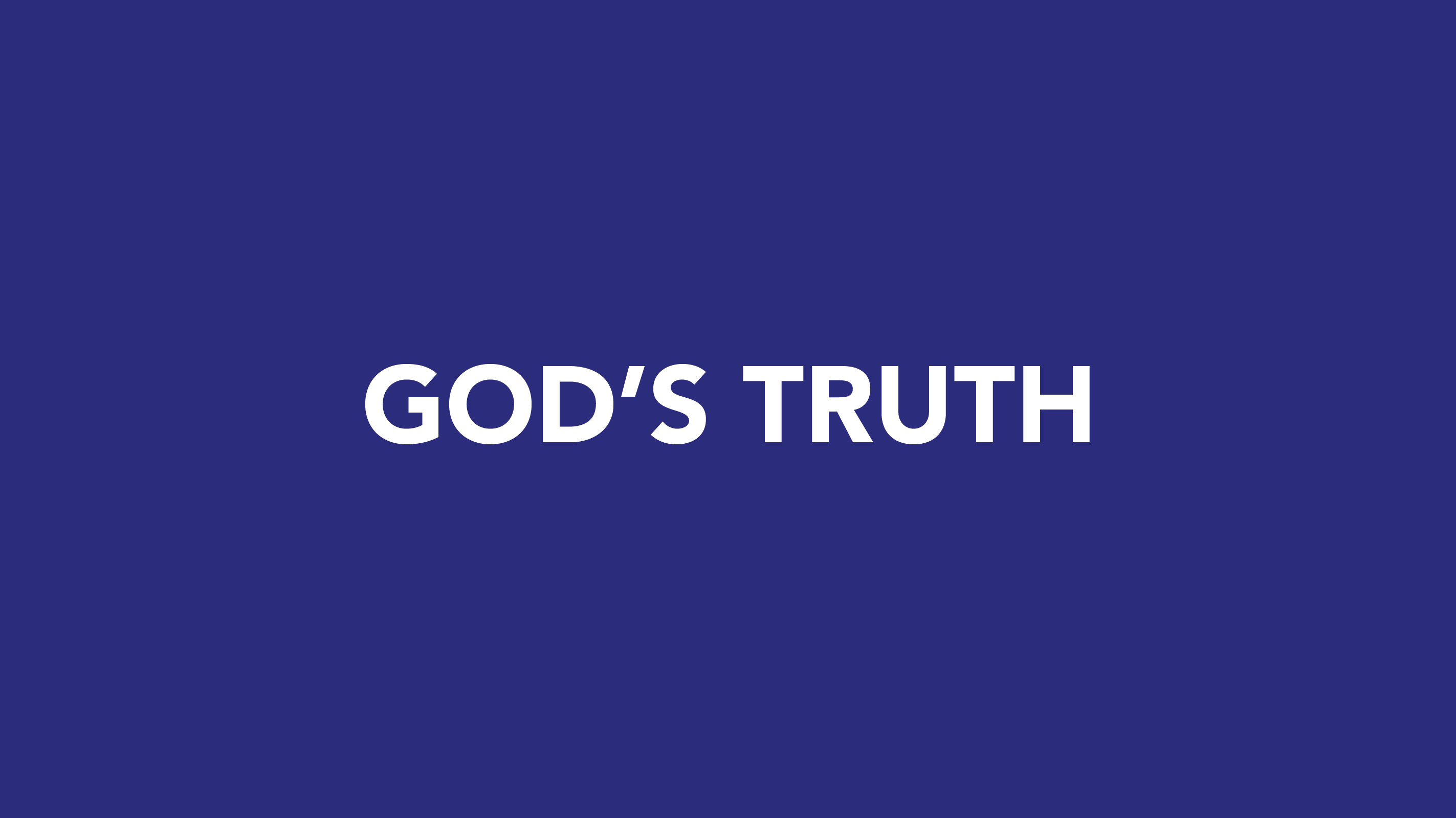 GOD'S TRUTH