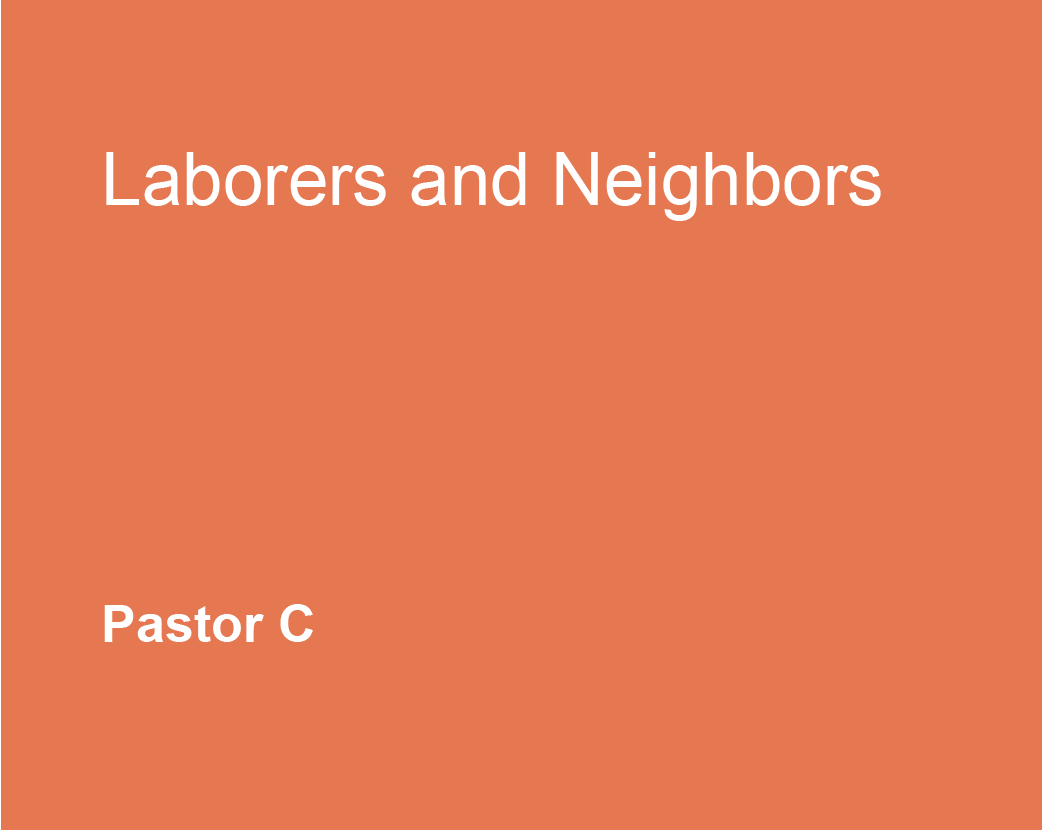 Laborers and Neighbors