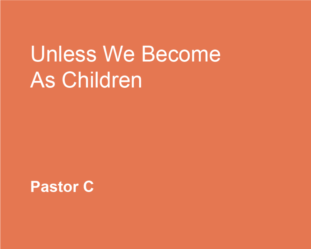 Unless We Become As Children