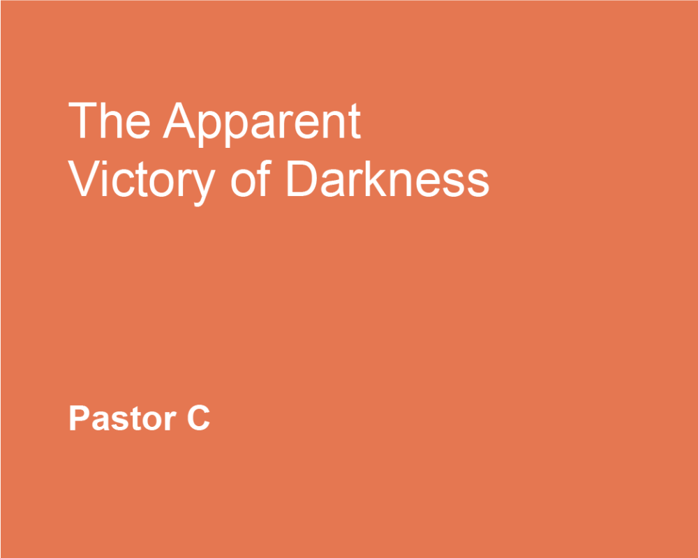 The Apparent Victory of Darkness