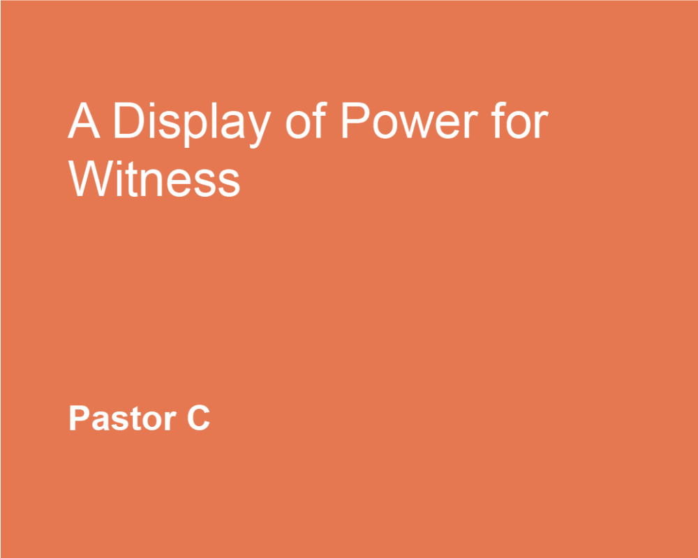 A Display of Power for Witness