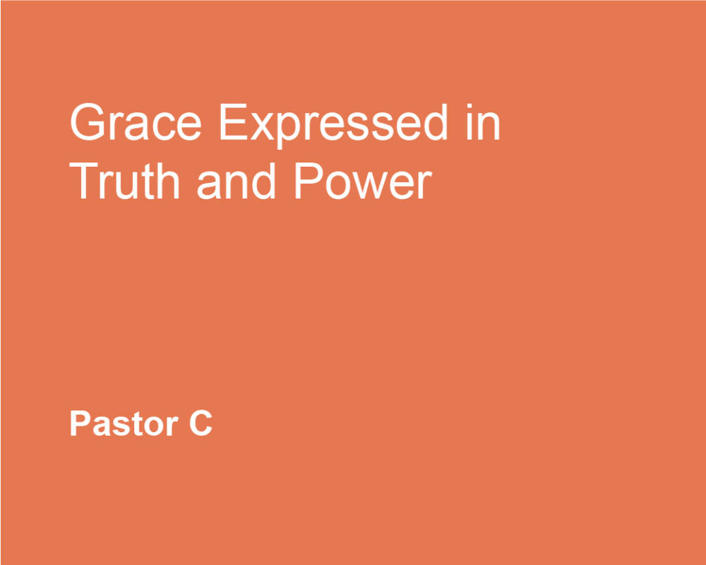 Grace Expressed in Truth and Power