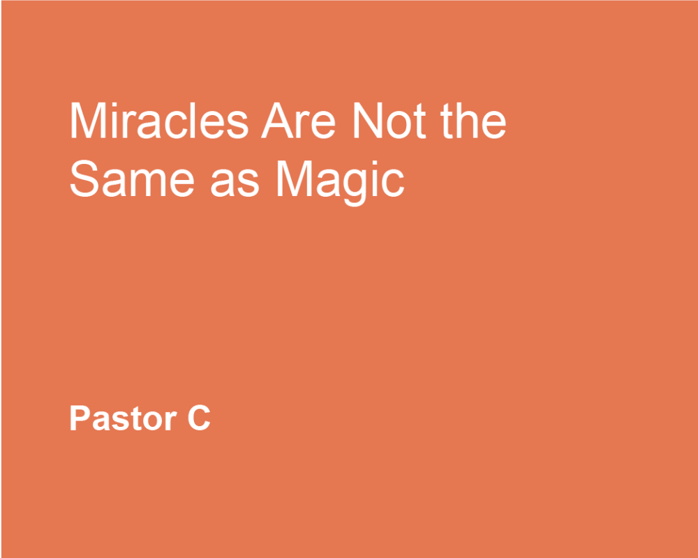 Miracles Are Not The Same As Magic