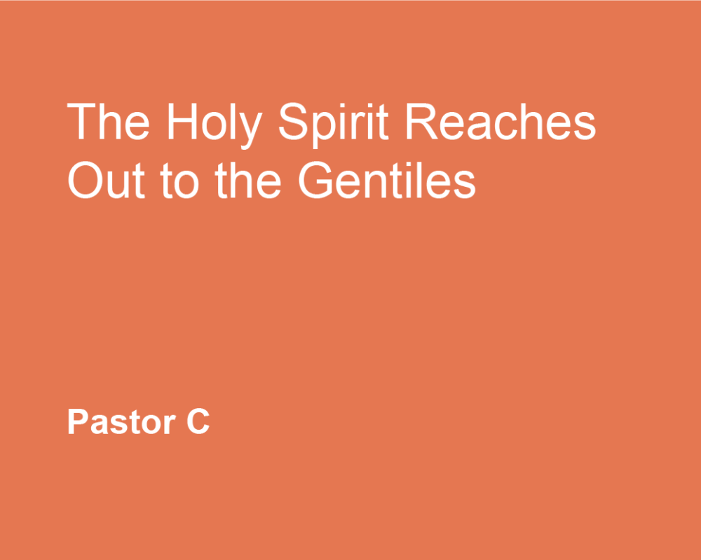 The Holy Spirit Reaches Out To The Gentiles