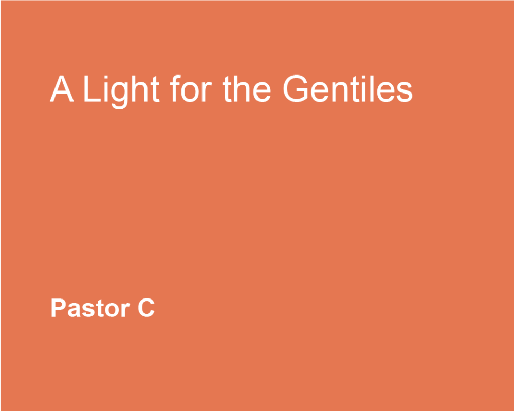 A Light For The Gentiles