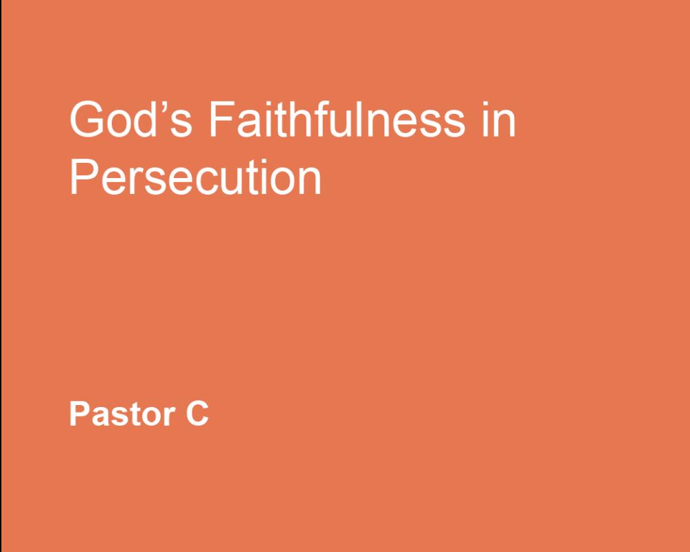 God's Faithfulness in Persecution