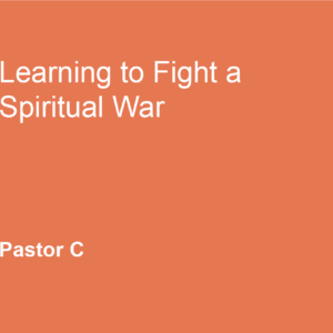 Learning to Fight a Spiritual War